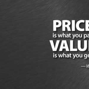 A quote saying Price is what you pay value is what you get by hiring a telephone answering service